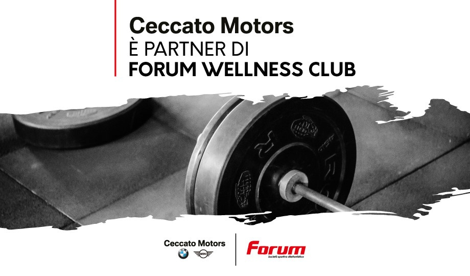 Ceccato Motors partner di Forum Wellness Club